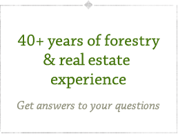 40+ years of forestry & real estate experience. Get answers to your questions